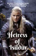 Heiress of Isildur (Legolas Love Story) by WrenWrites11