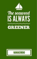 [TRANS] [ONESHOT] THE SEAWEED IS ALWAYS GREENER - namakemono by jane0108