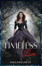Timeless Love {Borra x OC Fanfiction} by zielleromanova