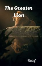 The Greater Lion by i_am_number_4N
