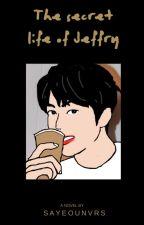the secret life of Jeffry (Jaehyun NCT) ✔ by itsdongii