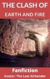 The Clash Of Earth And Fire - Avatar: The Last Airbender Fanfiction cover