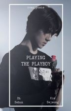 Playing the Playboy | EXO Sehun  X GUGUDAN Sejeong by Rosy_Posie