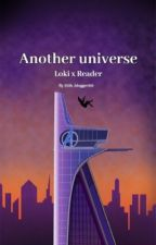 Another Universe: Loki x Reader by 221b_blogger101