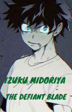 Izuku Midoriya - The Defiant Blade by KarmaMantra