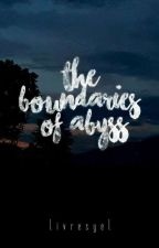 The Boundaries of Abyss by livresyel