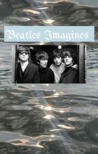 Beatles Imagines   by eleanor_moonlight