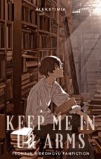 Keep me in Ur Arms | YeonGyu FANFICTION ✔ by Alekxtimia