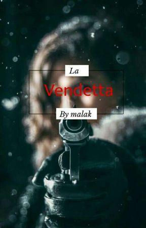 La Vendetta  by malakeljaouhari1
