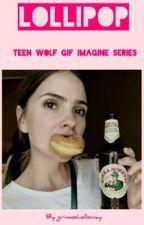 Lollipop (teenwolf gif series) by grimesholloway