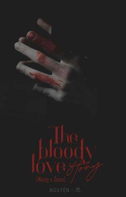 Đọc Truyện [BJYX/Full]   The bloody love story - Truyen4U.Net