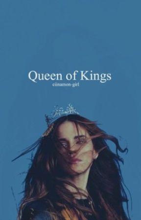 Queen of Kings by ciinnamon-girl