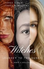 Witches: Journey to the Dunes (Book 1) by KadenceLemure