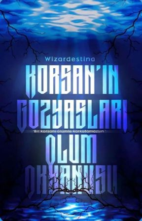 •Ölüm Okyanusu [Düzenleniyor]  by wizardestina