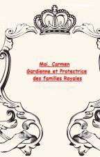 Moi, Carmen Gardienne et Protectrice des familles Royales by manGrimm