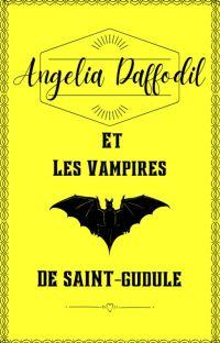 Angelia-Daffodil et les Vampires de St-Gudule. cover