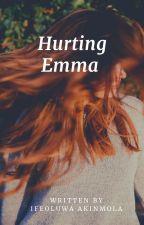 Hurting Emma by Longweavelast1010