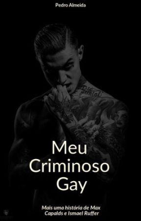 Meu Criminoso Gay by PedroAlmeidaOficial