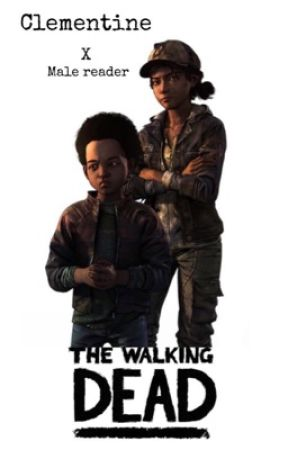 The Walking Dead Clementine X Male Reader by herbalmite97