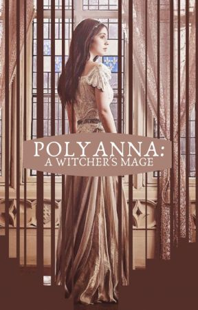 Polyanna: A Witcher's Mage  by larastansfield