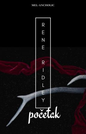 Rene Ridley: Početak by mel-ancholic