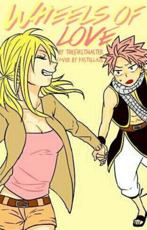 » Wheels of Love « A NaLu Fanfiction by TheFirstMaster