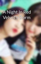 A Night In Red Velvet's Dorm  by reveluvvvie