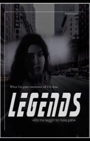 Legends by itswhoregui
