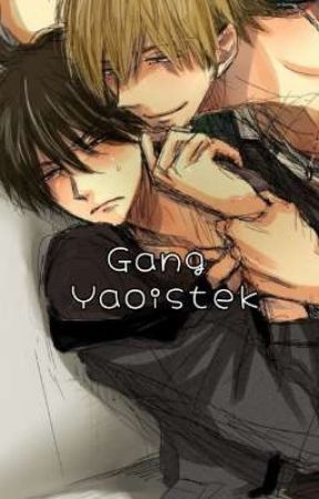 Gang Yaoistek by Obsession-on-yaoi
