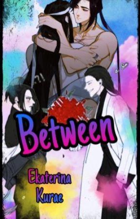 Between  [XiCheng] [Mo Dao Zu Shi Fanfic] by EKurae