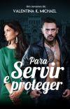 [Em Março] PARA SERVIR E PROTEGER - (Livro único) cover