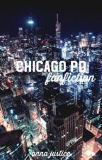 Chicago PD || Fan-fiction by neverstopsdancing