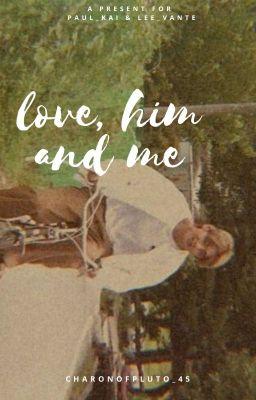 [VHope•Shortfic] Tình yêu, Gã và Em.