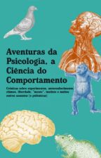 Aventuras de Psicologia, a Ciência do Comportamento by MiguelMarcelo585026