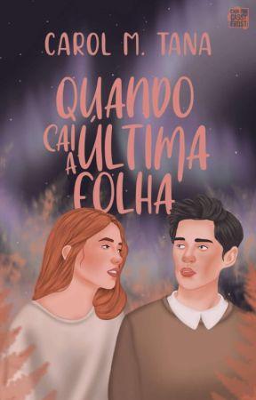 Quando cai a última folha ✓ by Carolmtana