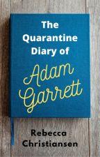 The Quarantine Diary of Adam Garrett [mxm] by rebeccarightnow