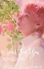 Good For You |taekook| by gay_paradise_110