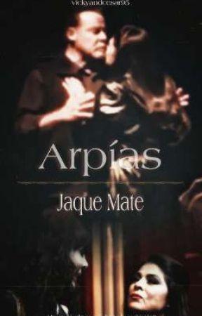 Arpías: Jaque Mate by vickyandcesar95