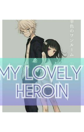 MY LOVELY HEROIN(COMPLETE) by miss___ML