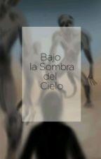 Bajo la sombra del cielo by PaoloMelo
