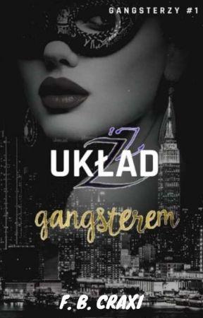 Układ Z Gangsterem #1 | ZAKOŃCZONE | W RIDERO by fbcraxi_author