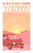 Détective Bertrand - Tome 1 by EdwinCoud