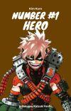 Number #1 Hero    Bakugou X Reader    A Bakugou Fanfic  cover