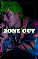 Zone Out // Awsten Knight  by lastlastheaven