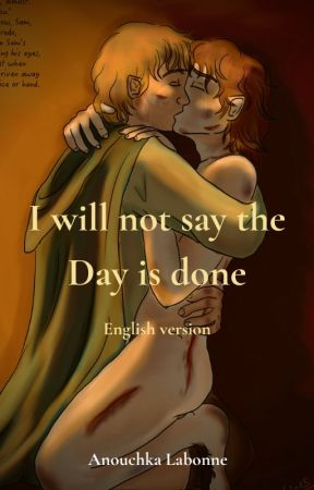 I will not say the Day is done - english version by AnouchkaLabonne