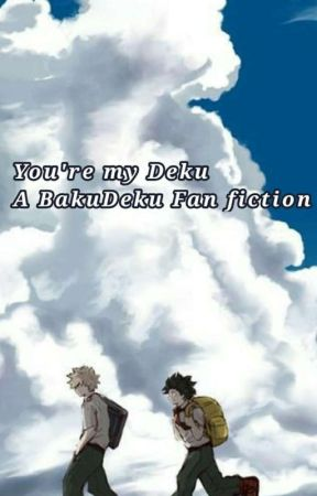 Your my Deku.   (COMPLETE) by An_inconvenience