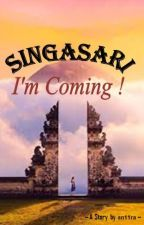 SINGASARI, I'm Coming ! oleh an11ra