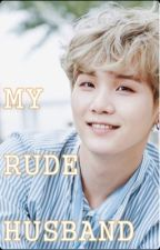 My Rude Husband  by user87883452