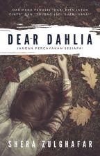 Dear Dahlia by cikshazee