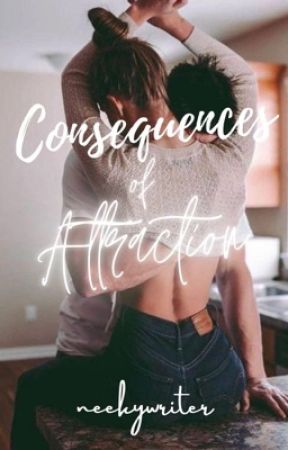 Consequences of Attraction by NeekyWriter